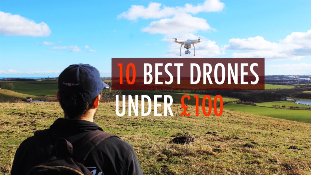 best drones under 100