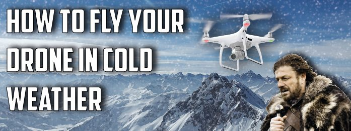 flying your a drone in cold weather