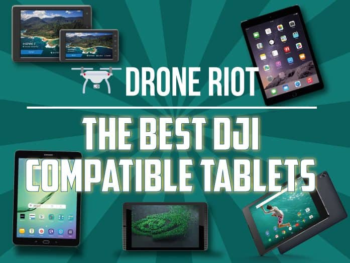 The Best DJI GO Compatible Tablets [UPDATED 2019]