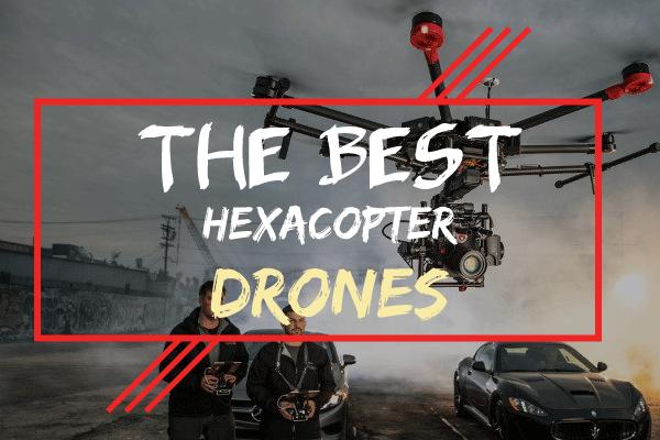 best hexacopter drones