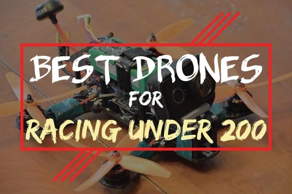 best racing drone under $200